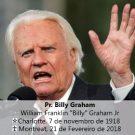 Ícone batista mundial, Pr. Billy Graham morre ao 99 anos.
