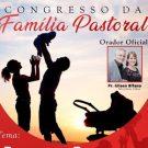"""Congresso da Família Pastoral 2018 - """"E de minha família, quem cuida?"""""""