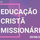 Live da Educação Cristã Missionária
